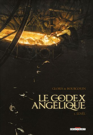 Le codex Angélique, Tome 1 : Izaël