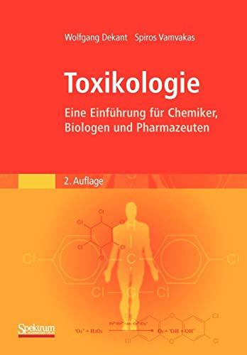 Toxikologie: Eine Einführung für Chemiker, Biologen und Pharmazeuten