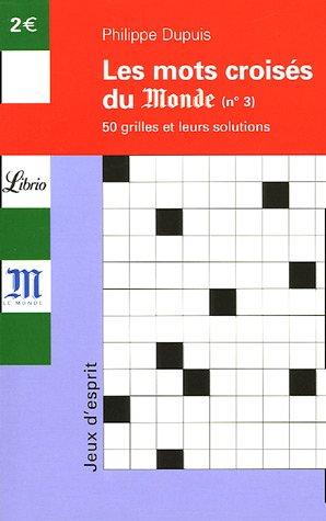 Mots croisés : Tome 3, 50 grilles et leurs solutions par Philippe Dupuis