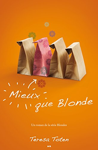 Mieux que Blonde (Blondes t. 2) (French Edition) -