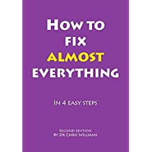 How To Fix Almost Everything: Second Edition