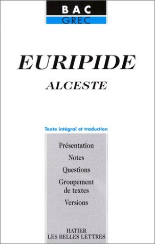 Euripide : Alceste : Texte intégral et traduction par Danielle Jouanna, Corinne Verdié
