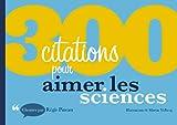Telecharger Livres 300 citations pour aimer les sciences (PDF,EPUB,MOBI) gratuits en Francaise