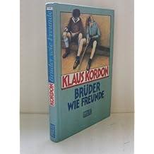 Brüder wie Freunde [Beltz & Gelberg 1992 ] [Gebundene Ausgabe] by Klaus Kordon
