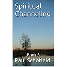 Spiritual Channeling: Book 3