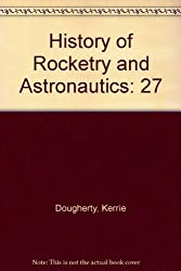 History of Rocketry and Astronautics