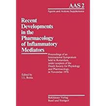 [Recent Developments in the Pharmacology of Inflammatory Mediators: Proceedings of an International Symposium Held in Rotterdam, Under Auspices of the Dutch Society for Physiology and Pharmacology, in November 1976] (By: Bonta) [published: January, 1977]