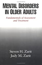 Mental Disorders in Older Adults: Fundamentals of Assessment and Treatment: Fundamentals of Assessment & Treatment