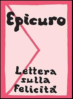Lettera sulla felicità di [Epicuro]
