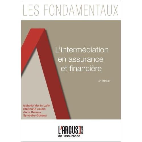 L'intermédiation en assurance et financière de Isabelle Monin Lafin,Stéphane Coutin,Anne Dessous ( 4 octobre 2012 )