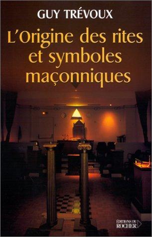 L'Origine des rites et symboles maçonniques