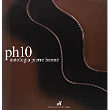 PH10: Antologia Pierre Herme / Pierre Herme Anthology