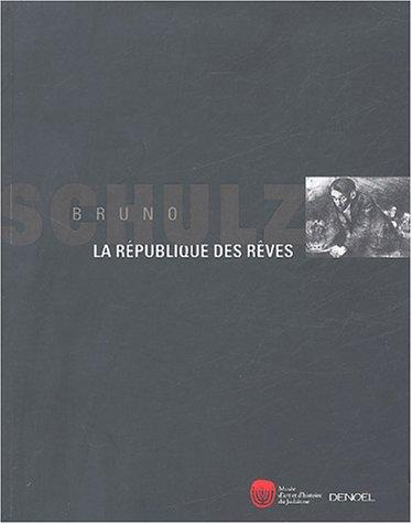 Bruno Schulz : La Rpublique des rves