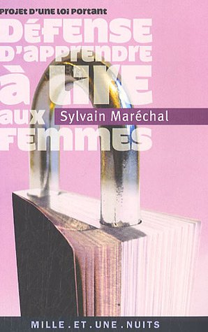 Projet d'une loi portant défense d'apprendre à lire aux femmes par Sylvain Maréchal