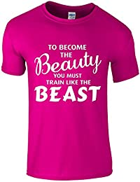 To become the BEAUTY you must train like the BEAST - Novelty Gym/Fitness T-Shirt