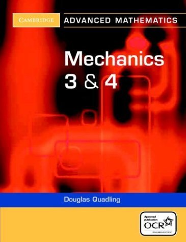 Mechanics 3 and 4 for OCR (Cambridge Advanced Level Mathematics) by Quadling, Douglas (2005) Paperback
