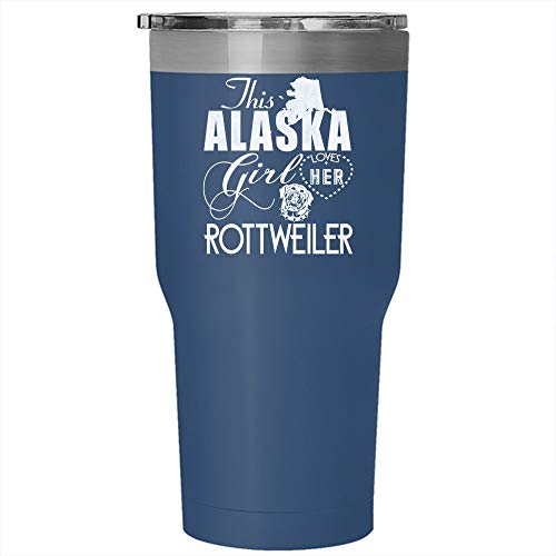 The Alaska Girl Loves Her Rottweiler Gobelet de voyage en acier inoxydable 30oz Tumbler - 30 oz Tumbler - Blue