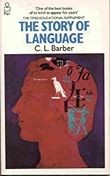 Story of Language by C. L. Barber (1972-09-08)