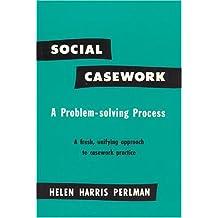 Social Casework: A Problem-solving Process