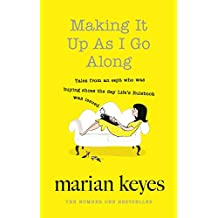 Making it Up As I Go Along (Essay Collection)