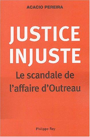 Justice injuste, le scandale d'Outreau