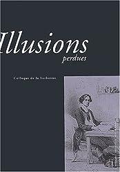 Illusions perdues : Actes du colloque de la Sorbonne des 1er et 2 décembre 2003