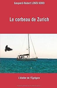 Le corbeau de Zurich par  Gaspard-Hubert Lonsi Koko
