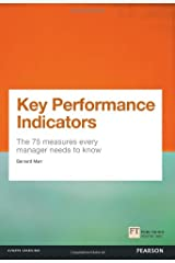 Key Performance Indicators (KPI): The 75 measures every manager needs to know (Financial Times Series) Paperback