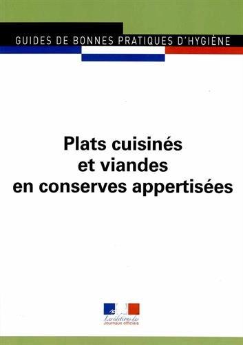 Plats cuisinés et viandes en conserves appertisées - Ed 2011 - Guides de bonnes pratiques d'hygiène n°5954