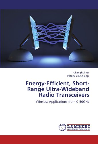 Energy-Efficient, Short-Range Ultra-Wideband Radio Transceivers: Wireless Applications from 0-50GHz