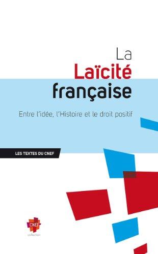 La Lacit franaise (Les Textes du CNEF)
