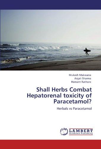 Shall Herbs Combat Hepatorenal toxicity of Paracetamol?: Herbals vs Paracetamol -