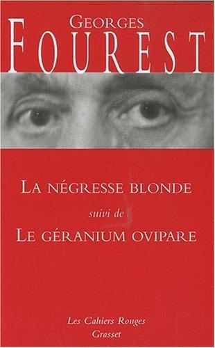 La ngresse blonde : Suivi de Le granium ovipare
