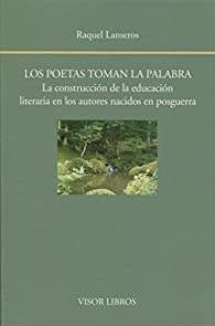 Los poetas toman la palabra par Raquel Lanseros
