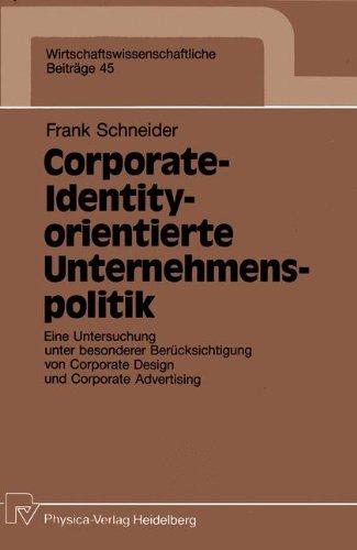 Corporate-Identity-orientierte Unternemenspolitik (Wirtschaftswissenschaftliche Beiträge, Band 45) (Corporate Image)