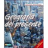 Geografia del presente. Con atlante. Con espansione online. Per le Scuole superiori: 1