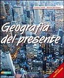 Geografia del presente. Con atlante. Per le Scuole superiori. Con espansione online: 1