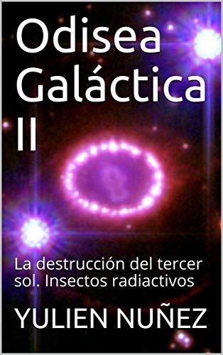 Odisea Galáctica II: La destrucción del tercer sol. Insectos radiactivos