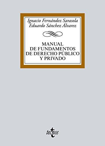 Manual de Fundamentos de Derecho público y privado (Derecho - Biblioteca Universitaria De Editorial Tecnos)