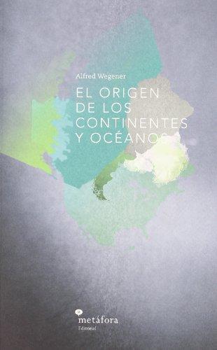 Origen De Los Continentes Y Ocean (Physarum (metafora)) por Alfred Wegener