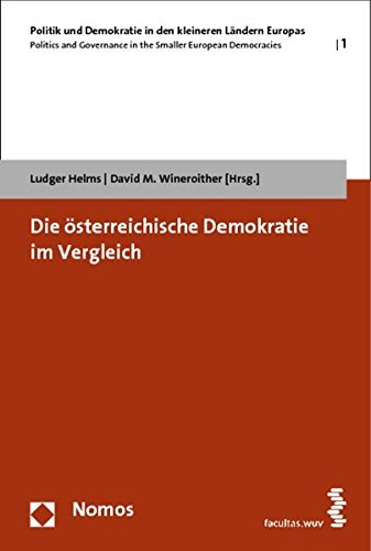 Die österreichische Demokratie im Vergleich (Politik Und Demokratie in Den Kleineren Landern Europas) (2012-07-12)