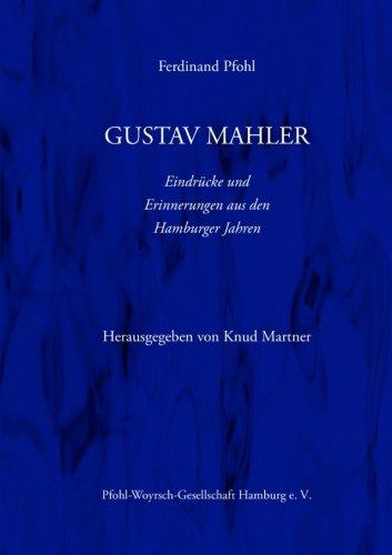 Gustav Mahler Erinnerungen und Eindrücke aus den Hamburger Jahren