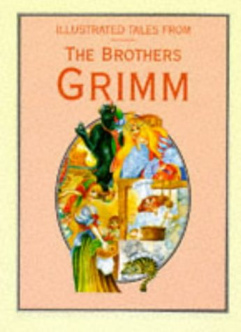 Illustrated tales from the Brothers Grimm