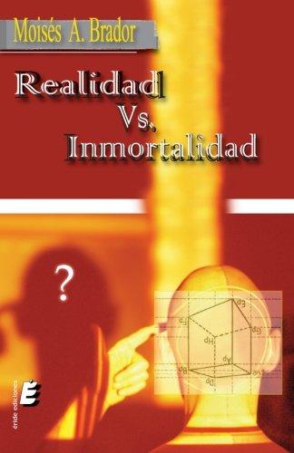 Realidad vs Inmortalidad