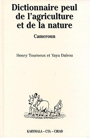 Dictionnaire peul de l'agriculture et de la nature (Diamaré, Cameroun) : Suivi d'un index français-fulfulde