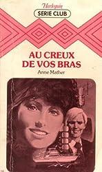 Au creux de vos bras : Collection : Harlequin série club n° 159