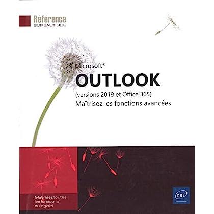 Outlook (versions 2019 et Office 365) - Maîtrisez les fonctions avancées