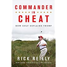 Commander in Cheat: How Golf Explains Trump: The brilliant New York Times bestseller (English Edition)