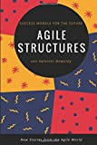 Agile Structures: Success Models for the Future: New Stories from the Agile World