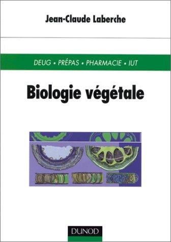 Biologie vegetale : DEUG, Prépas, Pharmacie, IUT par Jean-Claude Laberche